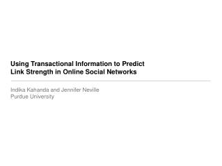 Using Transactional Information to Predict  Link Strength in Online Social Networks