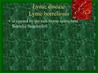 Lyme disease  Lyme borreliosis