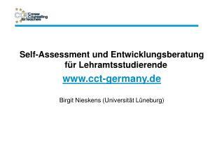 Self-Assessment und Entwicklungsberatung f r Lehramtsstudierende  cct-germany.de   Birgit Nieskens Universit t L neburg