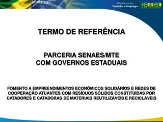 TERMO DE REFERÊNCIA PARCERIA SENAES/MTE  COM GOVERNOS ESTADUAIS