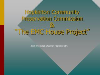 "Hopkinton Community Preservation Commission &   ""The EMC House Project"""