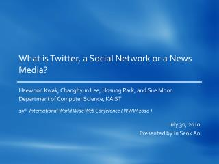What is Twitter, a Social Network or a News Media?