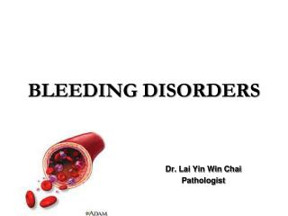 BLEEDING DISORDERS
