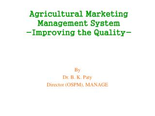 Agricultural Marketing Management System -Improving the Quality-
