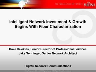 Intelligent Network Investment & Growth               Begins With Fiber Characterization