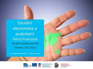S ociální  ekonomika a  podnikání Petra  Francová