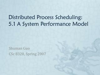 Distributed Process Scheduling:  5.1 A System Performance Model
