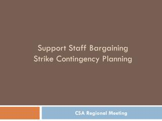 Support Staff Bargaining Strike Contingency Planning