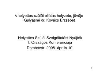 A  helyettes szülői ellátás helyzete, jövője  Gulyásné dr. Kovács Erzsébet