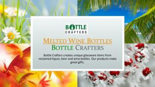 Melted Wine Bottles | Bottle Crafters