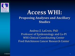 Access WHI: Proposing Analyses and Ancillary Studies