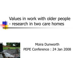 Values in work with older people - research in two care homes