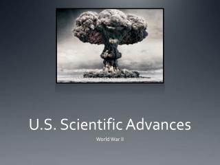 U.S. Scientific Advances