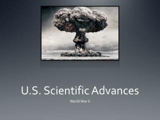 U.S. Scientific Advances