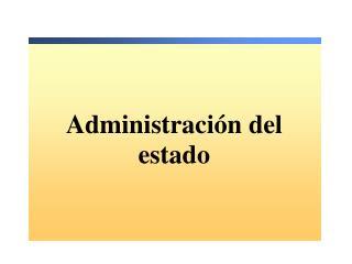 Administración del estado