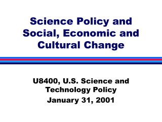 Science Policy and Social, Economic and Cultural Change