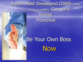 India's Most Developed OSMS  (Online School Management System)  Company  Invites  Franchise