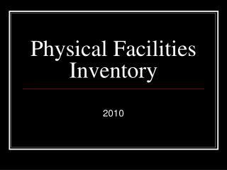 Physical Facilities Inventory
