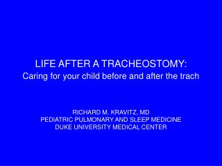 LIFE AFTER A TRACHEOSTOMY: Caring for your child before and after the trach