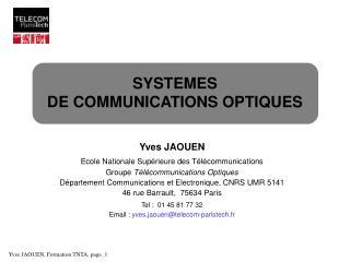 Yves JAOUEN Ecole Nationale Supérieure des Télécommunications Groupe  Télécommunications Optiques