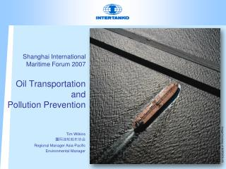 Shanghai International Maritime Forum 2007 Oil Transportation and Pollution Prevention