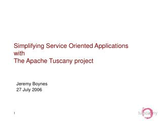 Simplifying Service Oriented Applications with The Apache Tuscany project