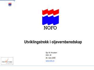 Utviklingstrekk i oljevernberedskap Sjur W. Knudsen Adm. dir. 26. mars 2009