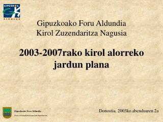 Gipuzkoako Foru Aldundia Kirol Zuzendaritza Nagusia 2003-2007rako kirol alorreko jardun plana