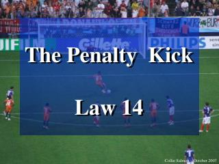 The Penalty  Kick Law 14
