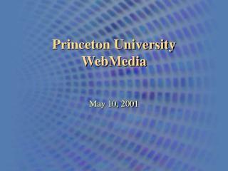 Princeton University WebMedia
