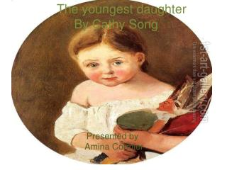 The youngest daughter               By Cathy Song
