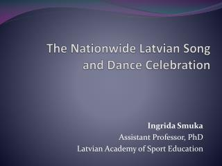 The  Nationwide  Latvian Song and  Dance Celebration