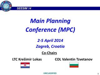 Main Planning Conference (MPC) 2-5 April 2014 Zagreb, Croatia