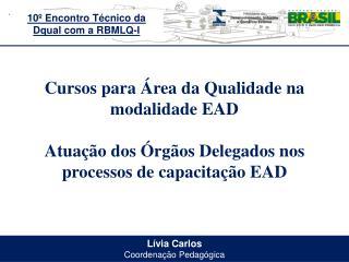 Lívia Carlos Coordenação Pedagógica