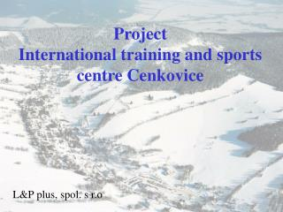 Project  International training and sports centre Cenkovice