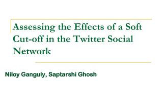 Assessing the Effects of a Soft Cut-off in the Twitter Social Network