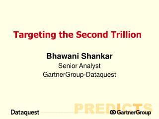 Bhawani Shankar Senior Analyst GartnerGroup-Dataquest