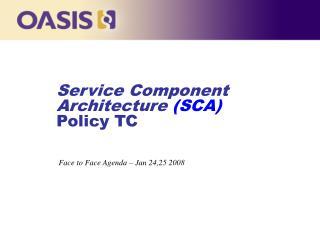 Service Component Architecture (SCA)  Policy TC