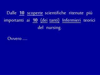 IL  PENSIERO  FILOSOFICO  DEL  NURSING  AL  FIANCO  DELLA  CRESCITA  CULTURALE  E  SCIENTIFICA
