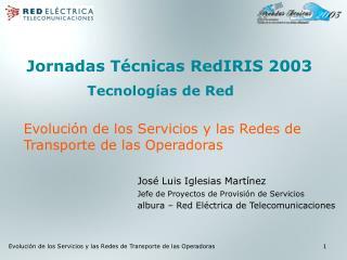 Evolución de los Servicios y las Redes de Transporte de las Operadoras