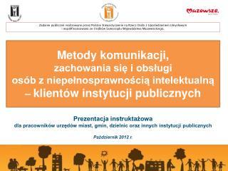 Zadanie publiczne realizowane przez Polskie Stowarzyszenie na Rzecz Osób z Upośledzeniem Umysłowym