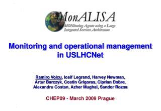 Ramiro Voicu , Iosif Legrand, Harvey Newman, Artur Barczyk, Costin Grigoras, Ciprian Dobre,
