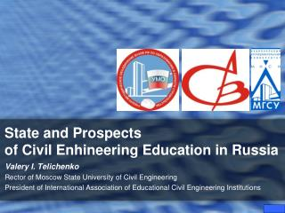 State and Prospects                       of Civil Enhineering Education in Russia