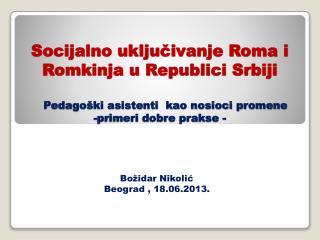 Bo �idar Nikoli?                       Beograd , 18.06.2013.