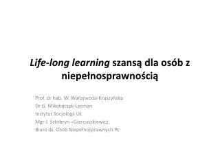 Life-long learning szansą dla osób z niepełnosprawnością