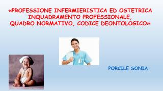 «PROFESSIONE INFERMIERISTICA ED OSTETRICA INQUADRAMENTO PROFESSIONALE,