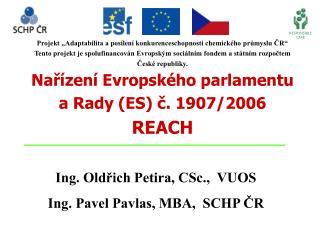 Ing. Oldřich Petira, CSc.,  VUOS Ing. Pavel Pavlas, MBA,  SCHP ČR