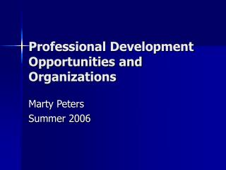 Professional Development Opportunities and Organizations