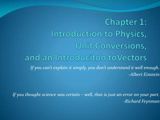 Chapter 1:   Introduction to Physics, Unit Conversions, and an  Introduciton toVectors