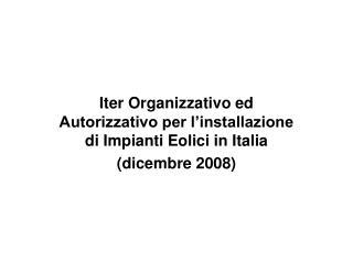 Iter Organizzativo ed Autorizzativo per l'installazione di Impianti Eolici in Italia
